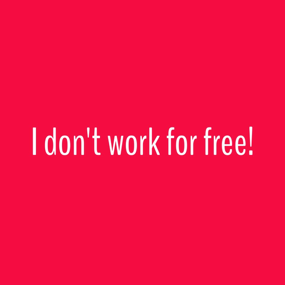 I don't work for free